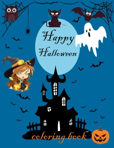 Happy Halloween Coloring Book ( for Adult and Kids): 25 Halloween Theme Illustration such as witches , Bat , Cat , owl (Halloween Coloring Books)