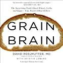 Grain Brain: The Surprising Truth About Wheat, Carbs, and Sugar - Your Brain's Silent Killers Hörbuch von David Perlmutter, Kristin Loberg Gesprochen von: Peter Ganim