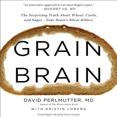 by David Perlmutter (Author), Kristin Loberg (Author), Peter Ganim (Narrator), Hachette Audio (Publisher)(4477)Buy new: $28.50$24.95
