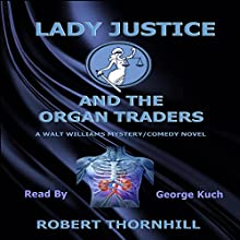 Lady Justice and the Organ Traders Audiobook by Robert Thornhill Narrated by George Kuch