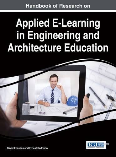 Handbook of Research on Applied E-Learning in Engineering and Architecture Education (Advances in Civil and Industrial Engineering:)