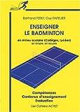 Enseigner le badminton en milieu scolaire : Collège - Lycée