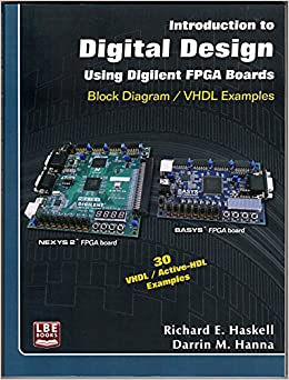 Introduction to Digital Design Using Digilent FPGA Boards - VHDL Edition: Amazon.es: Richard E. Haskell and Darrin M. Hanna: Libros