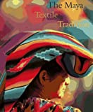 Maya Textile Tradition, Jeffrey Jay Foxx, 0810942917