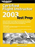 Certified Flight Instructor Test Prep 2003, Faa, 1560274719