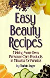 Easy Beauty Recipes, Mariah Jager, 0824102983
