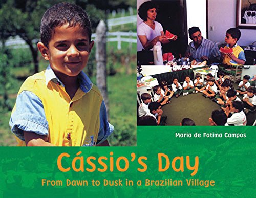 Cássio's Day: From Dawn to Dusk in a Brazilian Village (A Child's Day) PDF