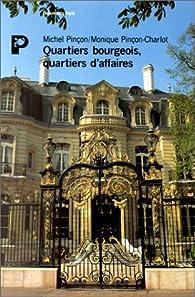 Quartiers bourgeois, quartiers d'affaires par Michel Pinçon