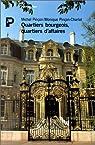 Quartiers bourgeois, quartiers d'affaires par Pinçon