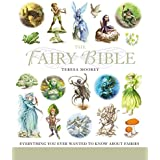The Fairy Bible: The Definitive Guide to the World of Fairies (Volume 13) (Mind Body Spirit Bibles)