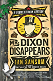 Mr. Dixon Disappears: A Mobile Library Mystery (The Mobile Library Mystery Series)