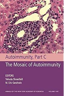 Autoimmunity, Part C: The Mosaic of Autoimmunity, Volume 1107 (Annals of the