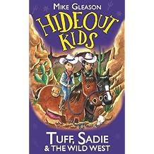 Tuff, Sadie & the Wild West: Book 1 (Hideout Kids)
