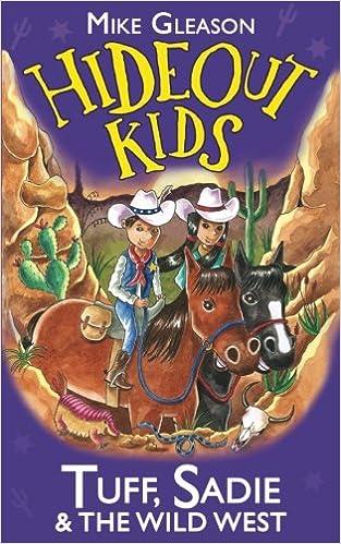 4f091e4baa11d Tuff, Sadie & the Wild West: Book 1 (Hideout Kids): Amazon.co.uk ...