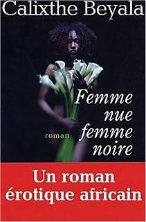 Femme nue, femme noire, Beyala, Calixthe