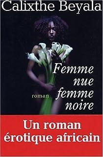 Femme nue, femme noire par Beyala