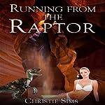 Running from the Raptor: Dinosaur Erotica | Christie Sims,Alara Branwen