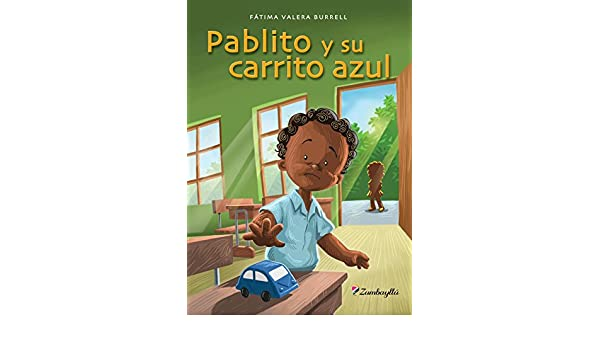 Pablito y su carrito azul (Zumbayllú) (Spanish Edition) - Kindle edition by Fátima Valera Burrell, Mario Vargas Castro. Children Kindle eBooks @ Amazon.com.