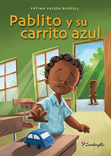 Pablito y su carrito azul (Zumbayllú) (Spanish Edition) by [Valera Burrell