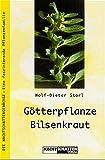 Götterpflanze Bilsenkraut (Die Nachtschatten)