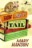 How to Save Your Tail*, Mary Hanson, 0440422280