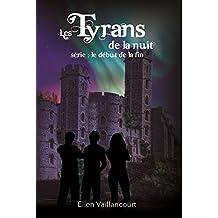 Les Tyrans de la Nuit (Le début de la fin t. 3) (French Edition)