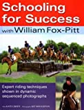 img - for Schooling for Success: With William Fox-Pitt by William Fox-Pitt (2004-05-28) book / textbook / text book