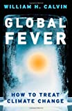 Global Fever, William H. Calvin, 0226092046