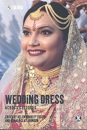 Wedding Dress across Cultures (Dress, Body, Culture) by Helen Bradley Foster