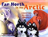 Far North in the Arctic: Counting Alaska's Animals (PAWS IV)