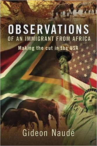 Book Observations of an Immigrant From Africa: Making the cut in the USA by Gideon Naud?? (2014-02-02)