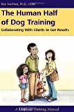 The Human Half of Dog Training, Rise VanFleet, 1617811033