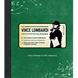 Official Vince Lombardi Playbook: * His Classic Plays & Strategies * Personal Photos & Mementos * Recollections From Friends & Former Players