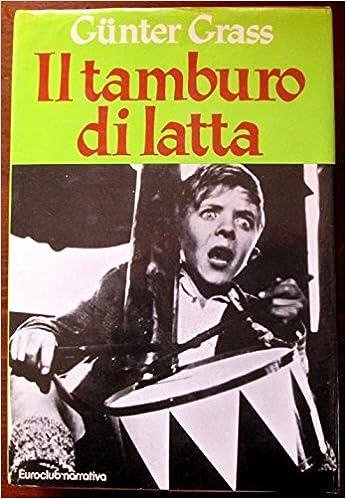 Il Tamburo Di Latta.Il Tamburo Di Latta Gunter Grass Amazon Com Books