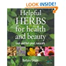 Helpful Herbs For Health & Beauty: Look and feel great, naturally (52 Brilliant Ideas)