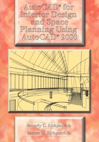 AutoCAD for Interior Design and Space Planning Using AutoCAD 2000 by Beverly L. Kirkpatrick (2000-06-15)