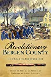 Revolutionary Bergen County, Barbara Z. Marchant, 1596297484