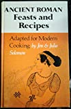 Ancient Roman Feasts and Recipes, Jon Solomon and Julia Solomon, 0912458992