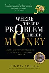 Where There is Problem, There is Money