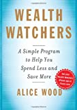 Wealth Watchers, Alice Wood, 1439158193