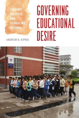 Governing Educational Desire: Culture, Politics, and...