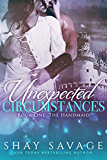 Unexpected Circumstances: The Handmaid