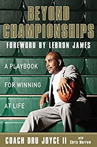 Beyond Championships: A Playbook for Winning at Life