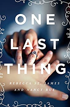 One Last Thing by [St. James, Rebecca, Rue, Nancy N.]