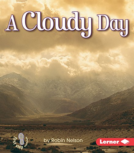 A Cloudy Day (First Step Nonfiction) (First Step Nonfiction (Paperback)) (Rise and Shine)