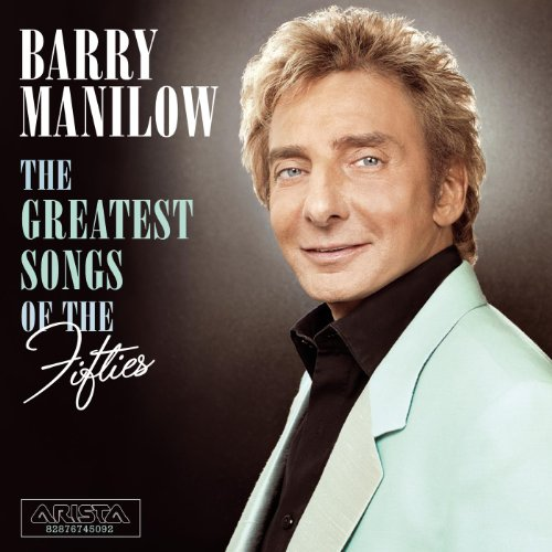 Ultimate manilow by barry manilow on amazon music amazon the greatest songs of the fifties bookmarktalkfo Image collections