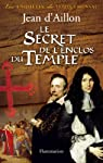 Le secret de l'enclos du temple par d'Aillon