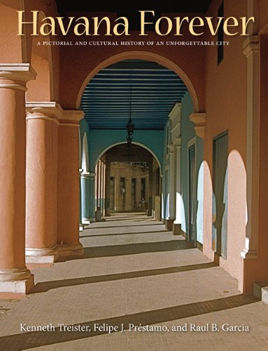 Download Havana Forever: A Pictorial and Cultural History of an Unforgettable City pdf epub