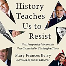 History Teaches Us to Resist Audiobook by Mary Frances Berry Narrated by Janina Edwards