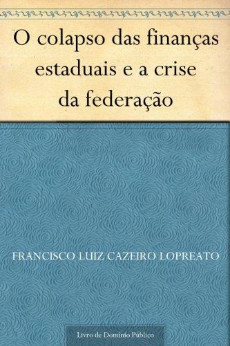 O colapso das finanças estaduais e a crise da federação